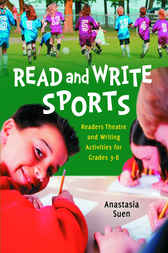 Read and Write Sports: Readers Theatre and Writing Activities for Grades 3-8 by Anastasia Suen