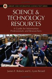 Science and Technology Resources: A Guide for Information Professionals and Researchers by James Bobick