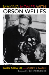 Making Movies with Orson Welles by Gary Graver