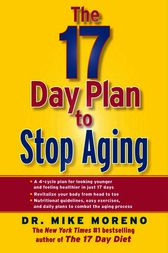 The 17 Day Plan to Stop Aging by Dr. Mike Moreno