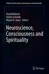 Neuroscience, Consciousness and Spirituality by Harald Walach