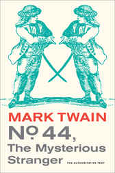 No. 44, The Mysterious Stranger by Mark Twain