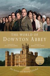 The World of Downton Abbey