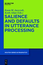 Salience and Defaults in Utterance Processing by Kasia M. Jaszczolt
