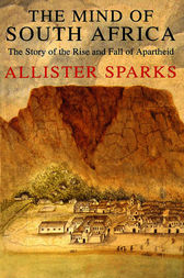 The Mind Of South Africa by Allister Sparks