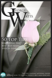 50 Top Tips for Giving the Best Best Man's Speech Ever! by The Wedding Fairy