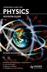 International AS and A Level Physics Revision Guide by Richard Woodside