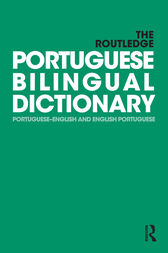 The Routledge Portuguese Bilingual Dictionary (Revised 2014 edition) by Maria F. Allen