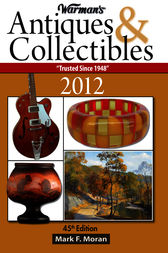 Warman's Antiques & Collectibles 2012 Price Guide by Mark F. Moran
