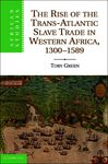 The Rise of the Trans-Atlantic Slave Trade in Western Africa, 1300–1589