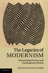 The Legacies of Modernism: Historicising Postwar and Contemporary Fiction