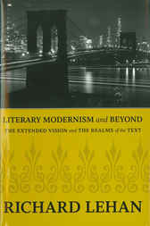 Literary Modernism and Beyond by Richard Lehan