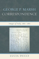 George P. Marsh Correspondence by Lucia Ducci