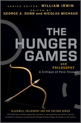 The Hunger Games and Philosophy by George A. Dunn