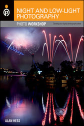 Night and Low-Light Photography Photo Workshop by Alan Hess
