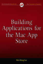 Building Applications for the Mac App Store by Wei-Meng Lee