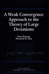 A Weak Convergence Approach to the Theory of Large Deviations by Paul Dupuis