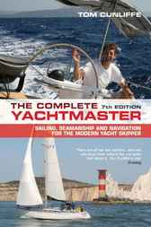 The Complete Yachtmaster by Tom Cunliffe