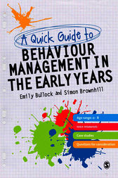 A Quick Guide to Behaviour Management in the Early Years by Emily E. Bullock
