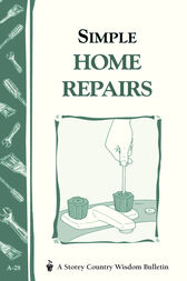 Simple Home Repairs by Editors of Storey Publishing