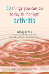 50 Things You Can Do Today to Manage Arthritis by Wendy Green