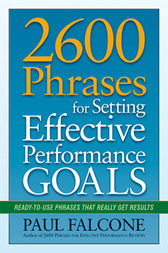 2600 Phrases for Setting Effective Performance Goals by Paul FALCONE