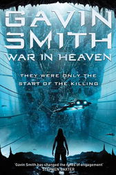 War in Heaven by Gavin G. Smith