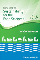 Handbook of Sustainability for the Food Sciences by Rubén O. Morawicki