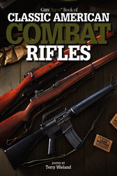 Gun Digest Book of Classic American Combat Rifles by Terry Wieland