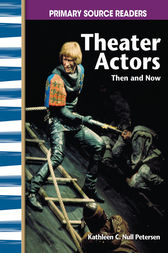 Theater Actors Then and Now by Kathleen C. Null Peterson