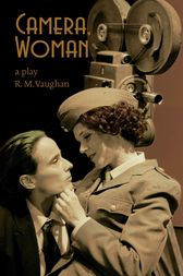 Camera, Woman by RM Vaughan