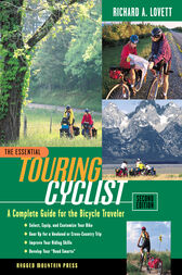 The Essential Touring Cyclist: A Complete Guide for the Bicycle Traveler, Second Edition