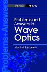 Problems and Answers in Wave Optics by Vladimir P Ryabukho