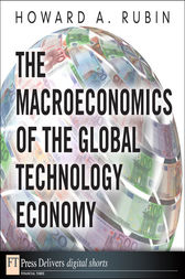 The Macroeconomics of the Global Technology Economy by Howard A. Rubin