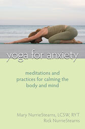 Yoga for Anxiety by Mary NurrieStearns