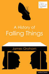 A History of Falling Things by James Graham