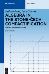 Algebra in the Stone-Cech Compactification by Neil Hindman