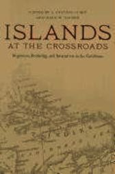 Islands at the Crossroads by L. Antonio Curet