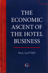 The Economic Ascent of the Hotel Business by Paul Slattery
