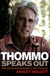 Thommo Speaks Out by Ashley Mallett