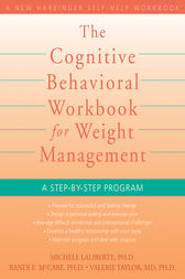 The Cognitive Behavioral Workbook for Weight Management by Michele Laliberte