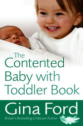 The Contented Baby with Toddler Book by Gina Ford