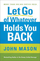 Let Go of Whatever Holds You Back by John Mason