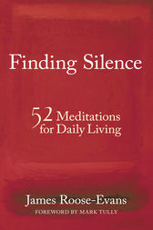 Finding Silence by James Roose-Evans