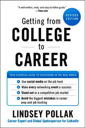 Getting from College to Career Revised Edition by Lindsey Pollak