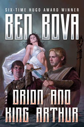 Orion and King Arthur by Ben Bova