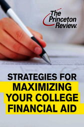 Strategies for Maximizing Your College Financial Aid by Kalman Chany