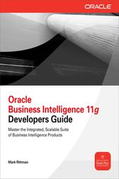Oracle Business Intelligence 11g Developers Guide by Mark Rittman