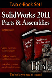 SolidWorks 2011 Parts and Assemblies Bible, Two-Volume Set by Matt Lombard