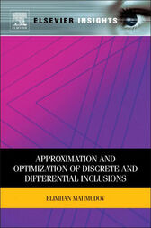 Approximation and Optimization of Discrete and Differential Inclusions by Elimhan N Mahmudov